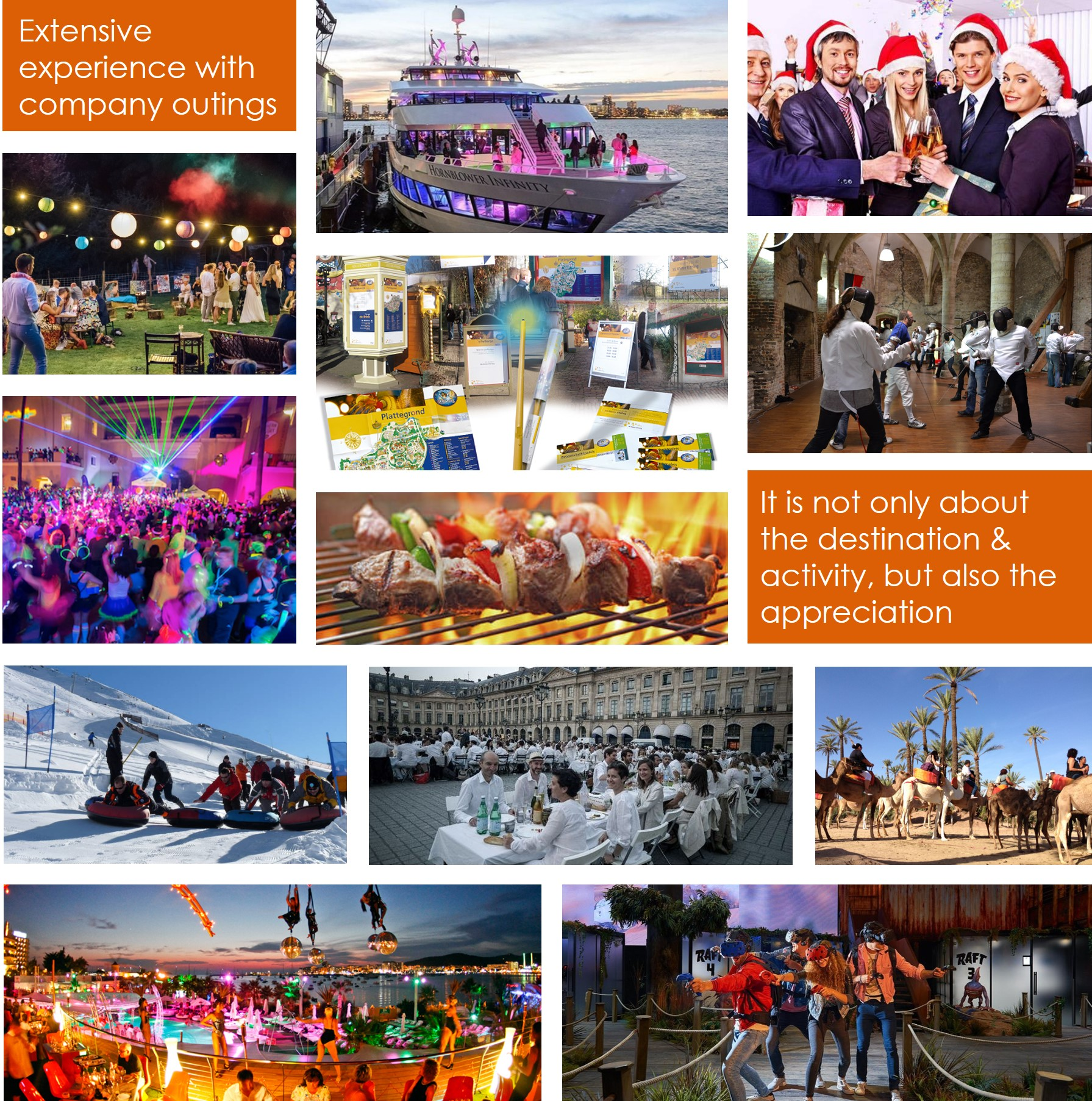 It is not only about the destination and the activity, but also about the experience and appreciation. With our years of experience in the event industry and the knowledge we have acquired, our team can help you with organising an unforgettable department outing.